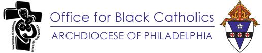 Office for Black Catholics, Archdiocese of Philadelphia